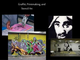 Graffiti, Printmaking, and        Stencil Art