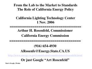 Arthur H. Rosenfeld, Commissioner California Energy Commission ===================================