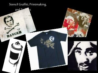 Stencil Graffiti, Printmaking,           and T-shirts