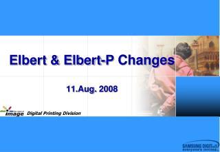Elbert & Elbert-P  Changes 11 .Aug.  2008