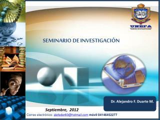 Dr. Alejandro F. Duarte M.