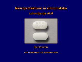 Nevroprotektivno in simtomatsko zdravljenje ALS