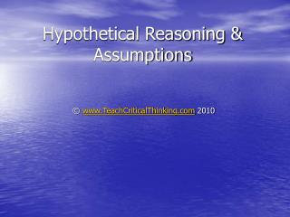 Hypothetical Reasoning  Assumptions