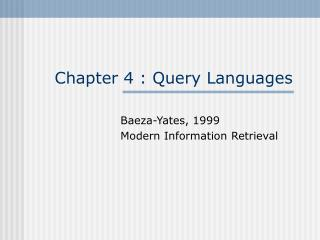 Chapter 4 : Query Languages