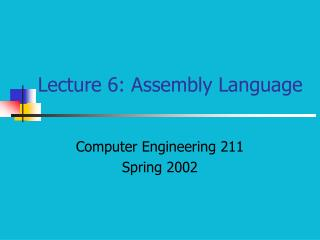Lecture 6: Assembly Language