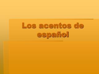 Los acentos de español
