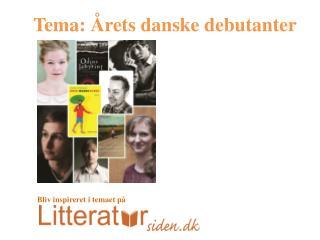 Tema: Årets danske debutanter