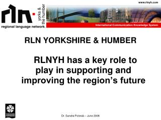 RLNYH has a key role to play in supporting and improving the region's future