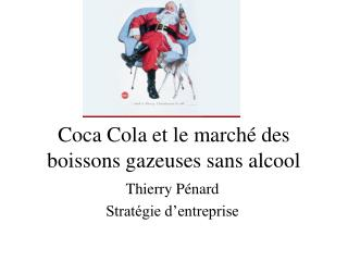 Coca Cola et le march� des boissons gazeuses sans alcool