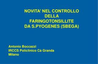 NOVITA' NEL CONTROLLO  DELLA FARINGOTONSILLITE DA S.PYOGENES (SBEGA)