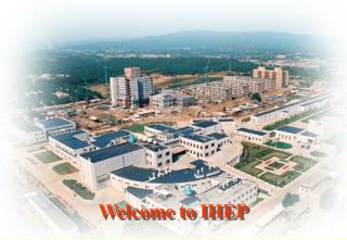 Welcome to IHEP
