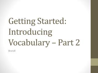Getting Started: Introducing Vocabulary � Part 2