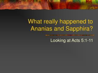 What really happened to Ananias and Sapphira?