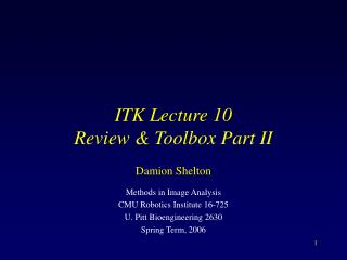 ITK Lecture 10 Review  Toolbox Part II