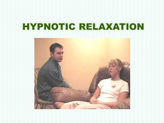 HYPNOTIC RELAXATION