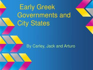 Early Greek Governments and City States
