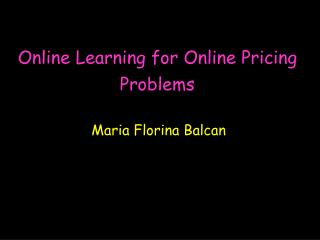 Online Learning for Online Pricing Problems