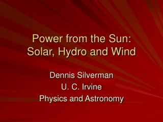 Power from the Sun: Solar, Hydro and Wind