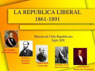 LA REPUBLICA LIBERAL 1861-1891