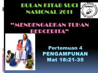BULAN KITAB SUCI NASIONAL 2011 � Mendengarkan tuhan bercerita �