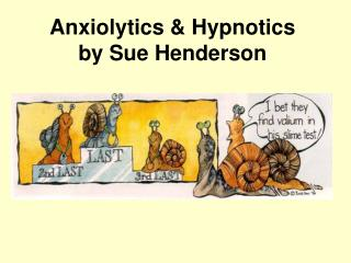 Anxiolytics  Hypnotics  by Sue Henderson