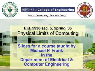 EEL 5930 sec. 5, Spring  05 Physical Limits of Computing