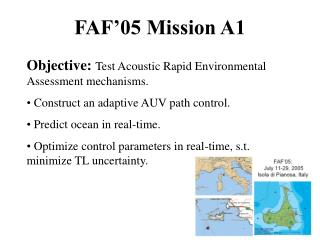 Objective: Test Acoustic Rapid Environmental Assessment mechanisms.