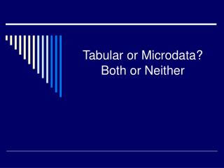 Tabular or Microdata? Both or Neither