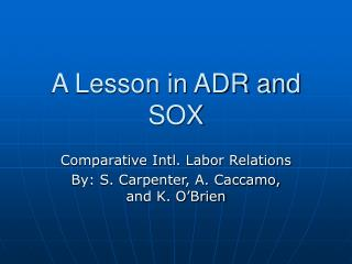 A Lesson in ADR and SOX