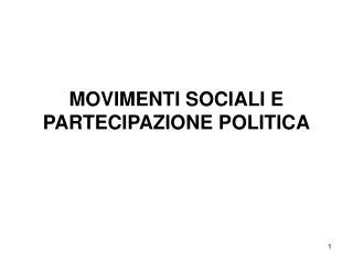 MOVIMENTI SOCIALI E PARTECIPAZIONE POLITICA