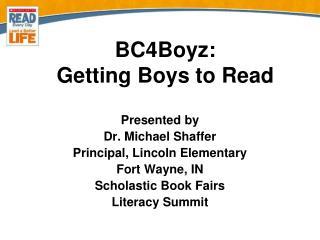 BC4Boyz: Getting Boys to Read
