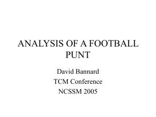 ANALYSIS OF A FOOTBALL PUNT