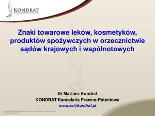 Dr Mariusz Kondrat KONDRAT Kancelaria Prawno-Patentowa mariusz@kondrat.pl