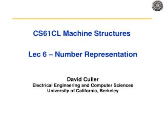 CS61CL Machine Structures  Lec 6 – Number Representation