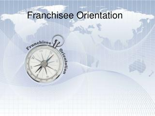 Franchisee Orientation