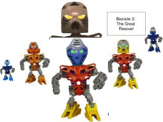 Bionicle 3:  The Great  Rescue!