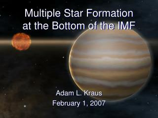 Multiple Star Formation at the Bottom of the IMF