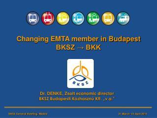 Changing EMTA member in Budapest BKSZ → BKK