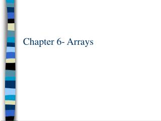 Chapter 6- Arrays