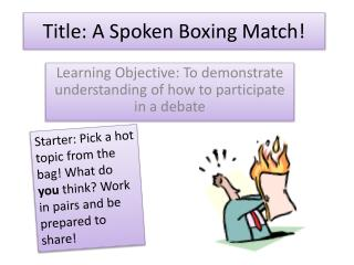 Title: A Spoken Boxing Match!