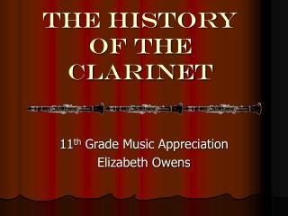 The HISTORY OF THE CLARINET