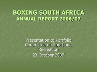 BOXING SOUTH AFRICA ANNUAL REPORT 2006/07