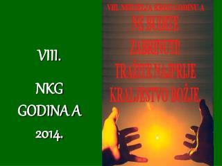VIII.  NKG GODINA A  2014.