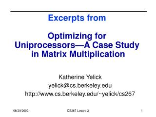 Excerpts from  Optimizing for  Uniprocessors—A Case Study  in Matrix Multiplication