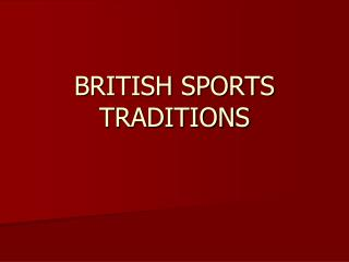 BRITISH SPORTS TRADITIONS