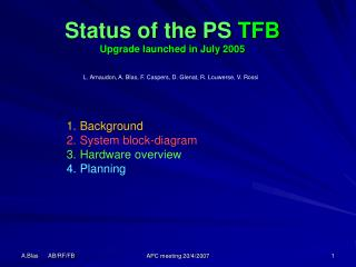 Status of the PS  TFB Upgrade launched in July 2005