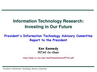 Information Technology Research: Investing in Our Future