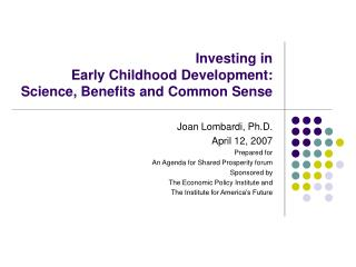 Investing in  Early Childhood Development: Science, Benefits and Common Sense
