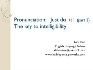 Pronunciation:   Just do  it!   (part 2) The key to intelligibility