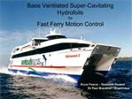 Base Ventilated Super-Cavitating Hydrofoils  for  Fast Ferry Motion Control